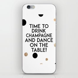 Champagne Quote,Celebrate Life,Happy Birthday,Friends Gift,Wedding,Anniversary,Wall Art,Home Art iPhone Skin