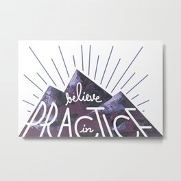 Believe in Practice Metal Print