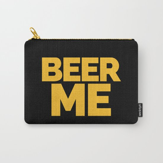 Beer Me Funny Quote Carry-All Pouch