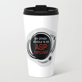 MY OTHER VEHICLE IS AN ASP Travel Mug