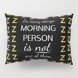 No Morning Person Here Pillow Sham