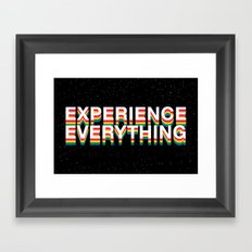 Experience Everything Framed Art Print