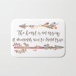 The Heart is an Arrow, It Demands Aim to Land True Bath Mat