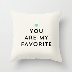You are my favorite - turquoise blue heart Throw Pillow