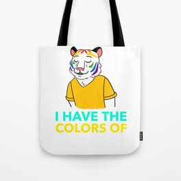 I Have the Colors of Love Tote Bag