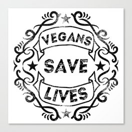 Vegans Save Lives Canvas Print