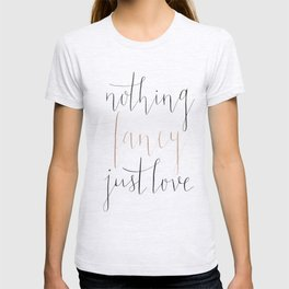 Nothing Fancy Just Love T-shirt
