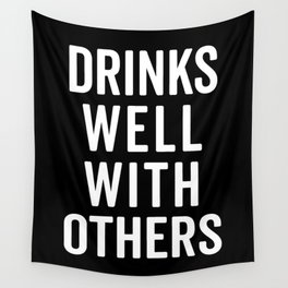Drinks Well With Others 2 Funny Quote Wall Tapestry