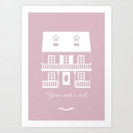 Your Dream house? Art Print