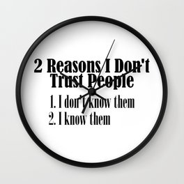 Can't Trust People Shake My Head Truth Quote Word Wall Clock