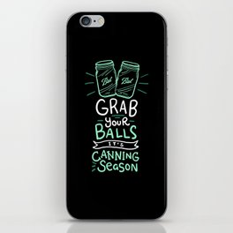 Canning Gift: Grab Your Balls It's Canning Season iPhone Skin