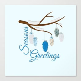 Seaons Greetings With Pine Cones Canvas Print