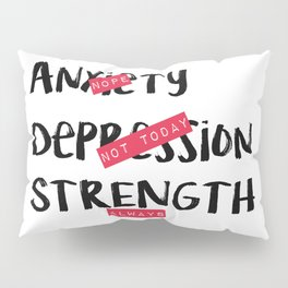 Strength, Always Pillow Sham