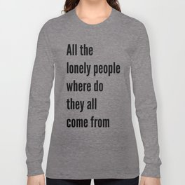 All the lonely people Long Sleeve T-shirt
