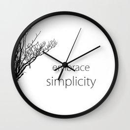 Embrace Simplicity Wall Clock