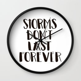 Storms don't last forever Wall Clock