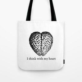 Black & White -  I think with my heart Tote Bag