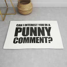 Can I Interest You In A Punny Comment? Rug