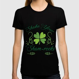Shake Your Shamrocks ST. Patricks Day Gift T-shirt