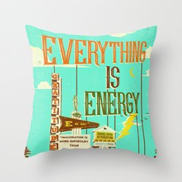 EVERYTHING IS ENERGY Throw Pillow