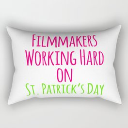 Filmmakers Working Hard on St Patricks Day Quote Rectangular Pillow