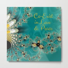 Co Exist in Love & Peace Metal Print