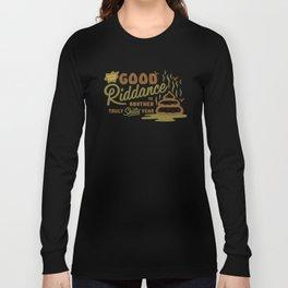 Good Riddance 2017 - a truly shitty year Long Sleeve T-shirt