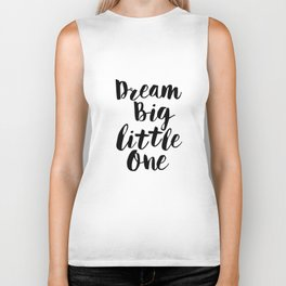 Dream Big Little One black-white minimalist childrens room nursery poster home wall decor bedroom Biker Tank