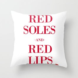 Red soles and red lips Throw Pillow