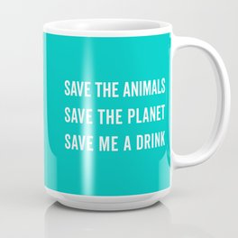 Save Me A Drink Funny Quote Coffee Mug
