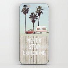 NEVER STOP EXPLORING - CAMPING PALM BEACH iPhone & iPod Skin