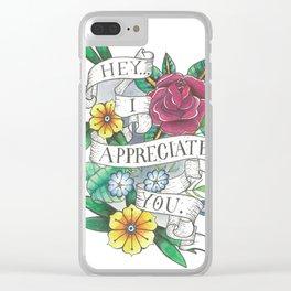 I appreciate you. Clear iPhone Case