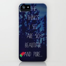 The things I see iPhone Case