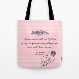 She Must Seek Them Abroad (Northanger Abbey Quote) Tote Bag