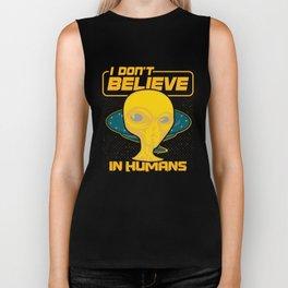 I don't believe in Humans UFO Biker Tank