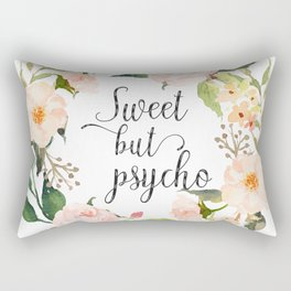 Sweet But Psycho, Quote Rectangular Pillow