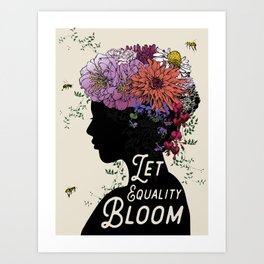 LET EQUALITY BLOOM Art Print