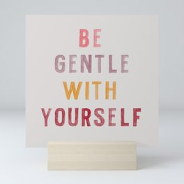 Be Gentle Mini Art Print