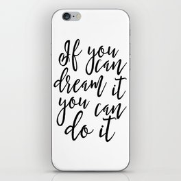 If You Can Dream It You Can Do It,Kids Room Decor,Children Quote,Kids Gift,Nursery Decor,Quote Print iPhone Skin