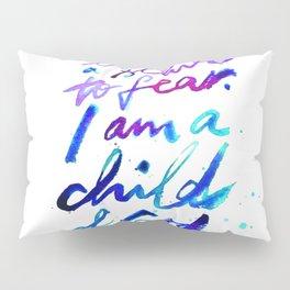 I am a child of God Pillow Sham