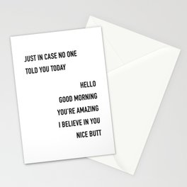 Just In Case No One Told You Today Hello Good Morning You're Amazing I Believe In You Nice Butt Stationery Cards