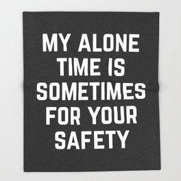 Alone Time Funny Quote Throw Blanket