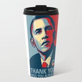 Barrack Obama Miss You Already Travel Mug