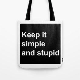 Kiss - Keep it simple and stupid Tote Bag