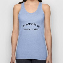 In Memory of when I cared Sarcastic Quote Unisex Tank Top