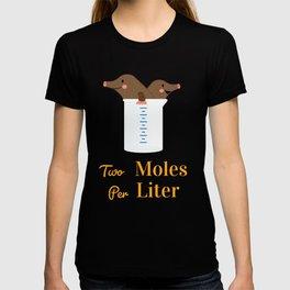 Two Moles Per Liter Chemistry Science design Pun Funny Gift T-shirt