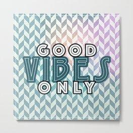 good vibes. Metal Print