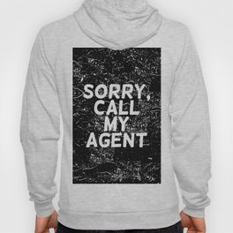 Sorry, call my agent Hoody
