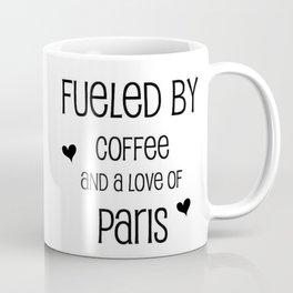 Fueled by Coffee and Love of Paris Coffee Mug