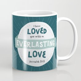 """Everlasting Love"" Hand-Lettered Bible Verse Coffee Mug"